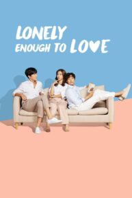 lonely enough to love 157 poster